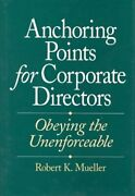 Anchoring Points For Corporate Directors Obeying By Robert K. Mueller And Arthur