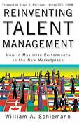 Reinventing Talent Management How To Maximize Performance By William A. New