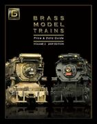 Brass Model Trains Price And Data Guide, Vol. 2 2009