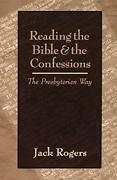 Reading Bible And Confessions Presbyterian Way By Jack Rogers Brand New