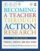 Becoming A Teacher Through Action Research Process, By Donna Kalmbach Phillips