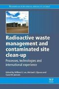 Radioactive Waste Management And Contaminated Site By William E Lee And Michael