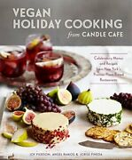 Vegan Holiday Cooking From Candle Cafe Celebratory Menus By Joy Pierson And Angel