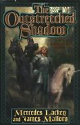 Outstretched Shadow By Mercedes Lackey And James Mallory - Hardcover Brand New