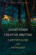 Short-form Creative Writing A Writerand039s Guide And By H. K. Hummel And Stephanie