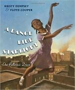 A Dance Like Starlight- One Ballerinaand039s Dream By Kristy Dempsey And Floyd Cooper