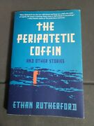 The Peripatetic Coffin And Other Stories By Ethan Rutherford 2013, Trade Paper…