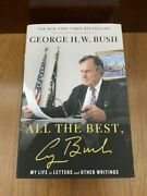 All The Best, George Bush My Life In Letters And Other Writings By George...