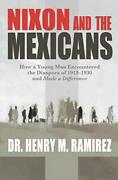 Nixon And Mexicans By Ramirez Henry M. Ph.d. Brand New