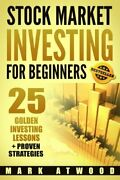 Stock Market Investing For Beginners 25 Golden Investing By Mark Atwood New