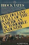 Decline And Fall Of American Automobile Industry By Brock Yates Excellent