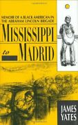 Mississippi To Madrid Memoir Of A Black American In By James Yates Excellent