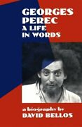 Georges Perec A Life In Words A Biography By David Bellos - Hardcover Mint