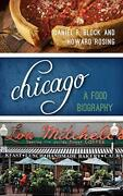 Chicago A Food Biography Big City Food Biographies By Daniel R. Block New