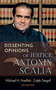 Dissenting Opinions Of Justice Antonin Scalia By Michael H. New