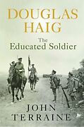 Douglas Haig Educated Soldier Cassell By John Terraine Excellent Condition
