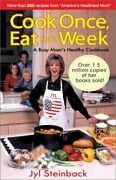 Cook Once, Eat For A Week By Jyl Steinback Excellent Condition