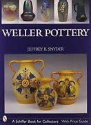 Weller Pottery Schiffer Book For Collectors By Jeffrey B Snyder - Hardcover Vg