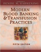 Modern Blood Banking And Transfusion Practices Modern Blood By Denise Harmening