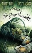 A Penny For Your Thoughts By Robert Ford And Matt Hayward Mint Condition