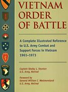 Vietnam Order Of Battle A Complete Illustrated Reference By Shelby L. Stanton
