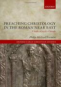 Preaching Christology In Roman Near East A Study Of Jacob By Philip Michael