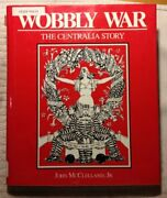 Wobbly War Centralia Story By John Mcclelland - Hardcover Mint Condition