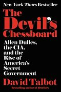 Deviland039s Chessboard Allen Dulles Cia And Rise Of By David Talbot - Hardcover