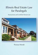 Illinois Real Estate Law For Paralegals Transactions And By Thomas Wendt New