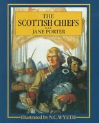 Scottish Chiefs Scribner's Illustrated Classics By Jane Porter - Hardcover New