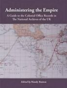 Administering Empire 1801-1968 A Guide To Records Of By Mandy Banton
