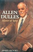 Allen Dulles Master Of Spies By James Srodes - Hardcover Mint Condition