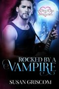 Rocked By A Vampire Immortal Hearts Of San Francisco By Susan Griscom Mint