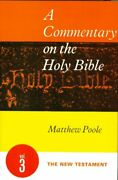 A Commentary On Holy Bible, Volume 3 New Testament By Matthew Poole - Hardcover