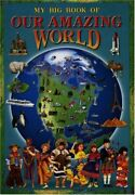 My Big Book Of Our Amazing World Mid-size - Hardcover Excellent Condition