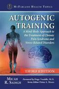 Autogenic Training A Mind-body Approach To Treatment Of By Micah R. Sadigh New