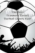 Best Tranmere Rovers Football Chants Ever By A Fan Brand New