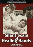 Silent Scars Of Healing Hands Oral Histories Of Japanese By Naomi Hirahira