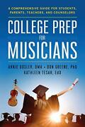 College Prep For Musicians A Comprehensive Guide For By Annie Bosler And Don