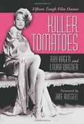 Killer Tomatoes Fifteen Tough Film Dames By Ray Hagen And Laura Wagner Brand New