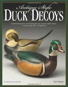 Antique-style Duck Decoys Contemporary Techniques To By Tom Matus Brand New