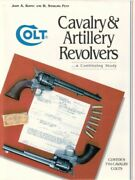 Colt Cavalry And Artillery Revolvers... A Continuing Study By John A. Kopec And H.