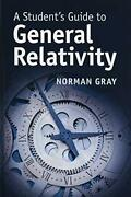 A Studentand039s Guide To General Relativity Studentand039s Guides By Norman Gray Vg+