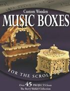 Custom Wooden Music Boxes For Scroll Saw Over 45 Projects By Rick And Karen New