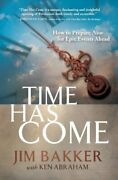 Time Has Come How To Prepare Now For Epic Events Ahead By Jim Bakker Mint