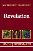 New Testament Commentary Exposition Of Book Of Revelation By Simon J.