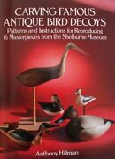 Carving Famous Antique Bird Decoys By Anthony Hillman Mint Condition