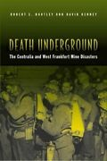 Death Underground Centralia And West Frankfort Mine By Robert E Hartley And David