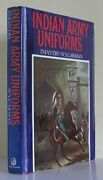 Indian Army Uniforms Under British From 18th Cent. To 1947 By W Y Carman Mint