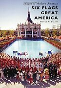 Six Flags Great America Images Of Modern America By Steven W. Wilson Brand New